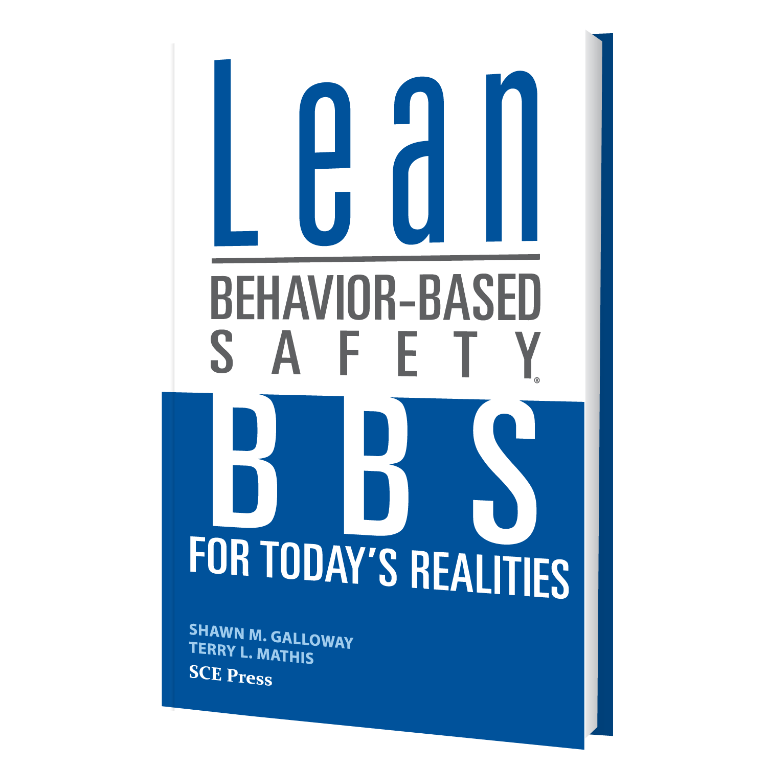 Lean Behavior-Based Safety - BBS for Today's Realities